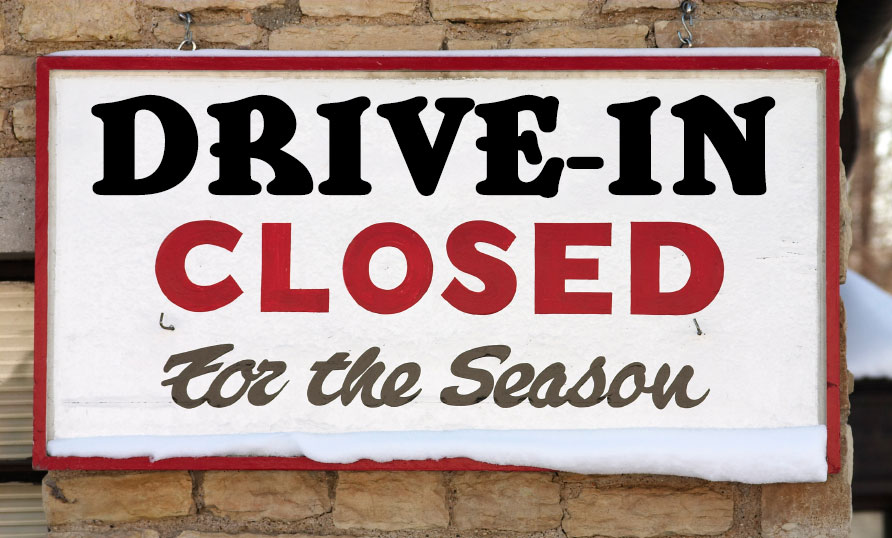 Drive-In Closed